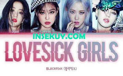 Lirik Lagu BLACKPINK - Lovesick Girls & Terjemahan Lengkap