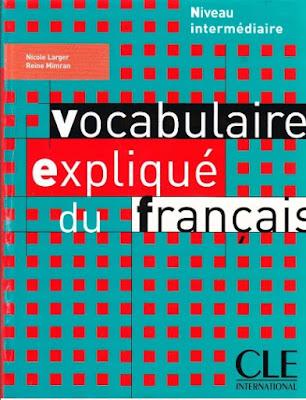 Télécharger Livre Gratuit Vocabulaire expliqué du français - Niveau intermédiaire pdf