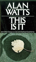 This is IT, Alan Watts