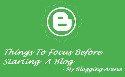 6 Things To Focus On Before Starting A Blog