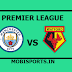 English Premier League: Manchester City Vs Watford live channel and info