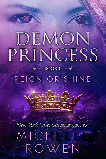 Reign or shine | Demon princess #1 | Michelle Rowen