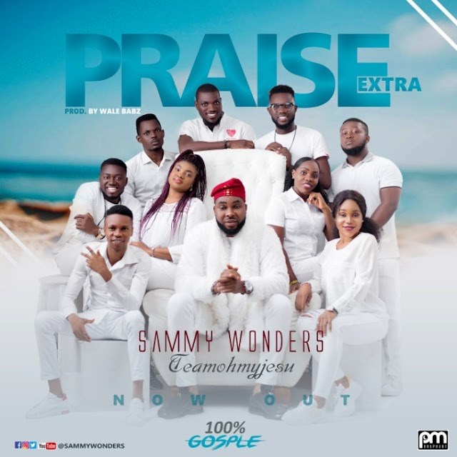 Download: Sammy Wonders – Praise Extra
