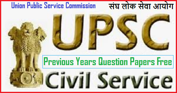 UPSC IAS Previous Years Question Papers Download Free