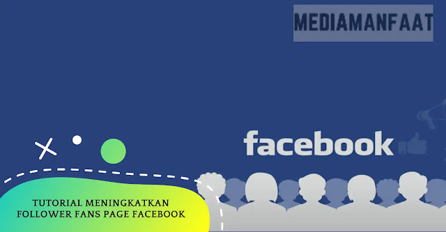 Tutorial Meningkatkan Followers Fanspage Facebook