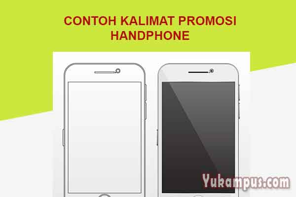 Contoh Kalimat Promosi Handphone Atau Smartphone Yukampus