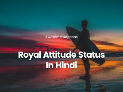 Best 327+ Royal Attitude Status In Hindi 2020