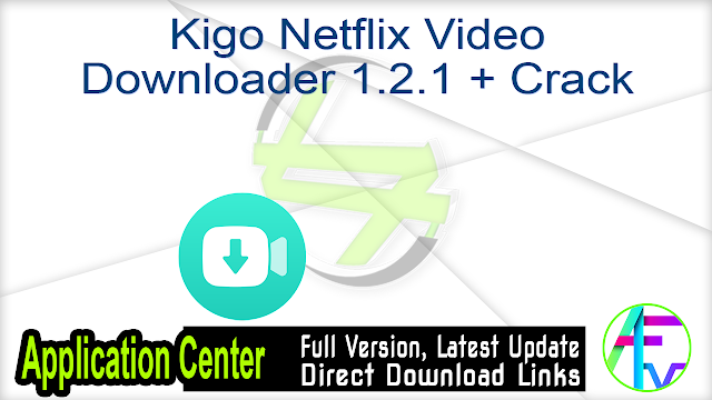 Kigo Netflix Video Downloader 1.2.1 + Crack