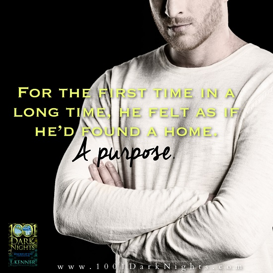 For the first time in a long time, he felt as if he'd found a home. A purpose.