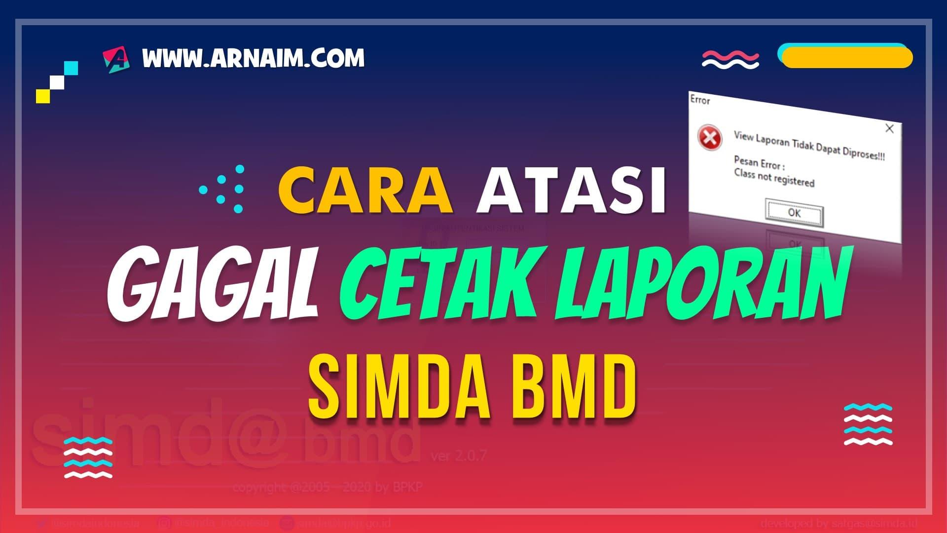 ARNAIM.COM - CARA ATASI GAGAL CETAK LAPORAN SIMDA BMD (1)