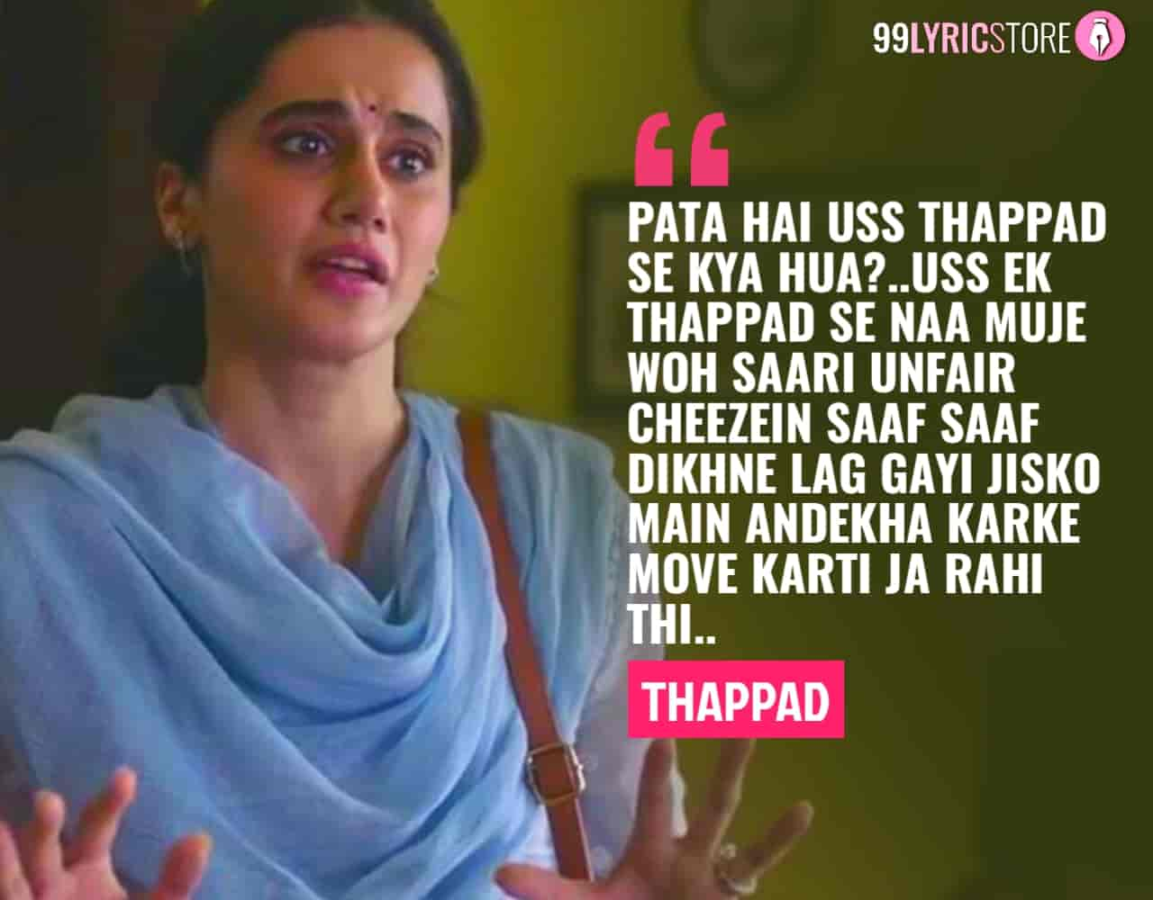 Here we are presenting the powerfull and must needed dialogues of Taapsee Pannu starrer movie Thappad directed by Anubhav Sushila Sinha and produced by Bhushan Kumar.