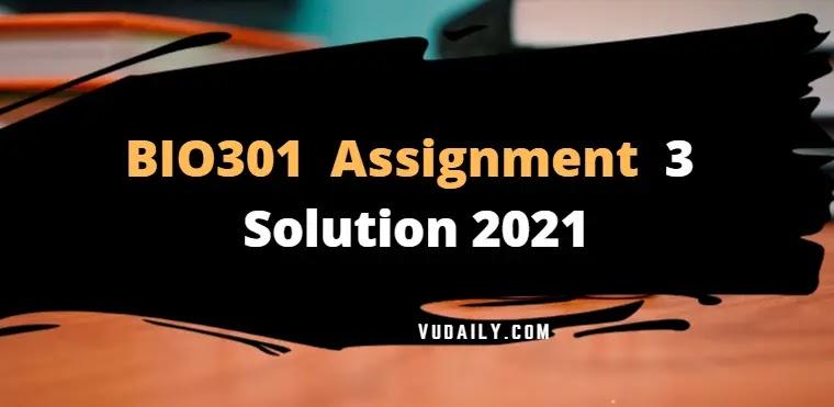 BIO301 Assignment 3 Solution 2021