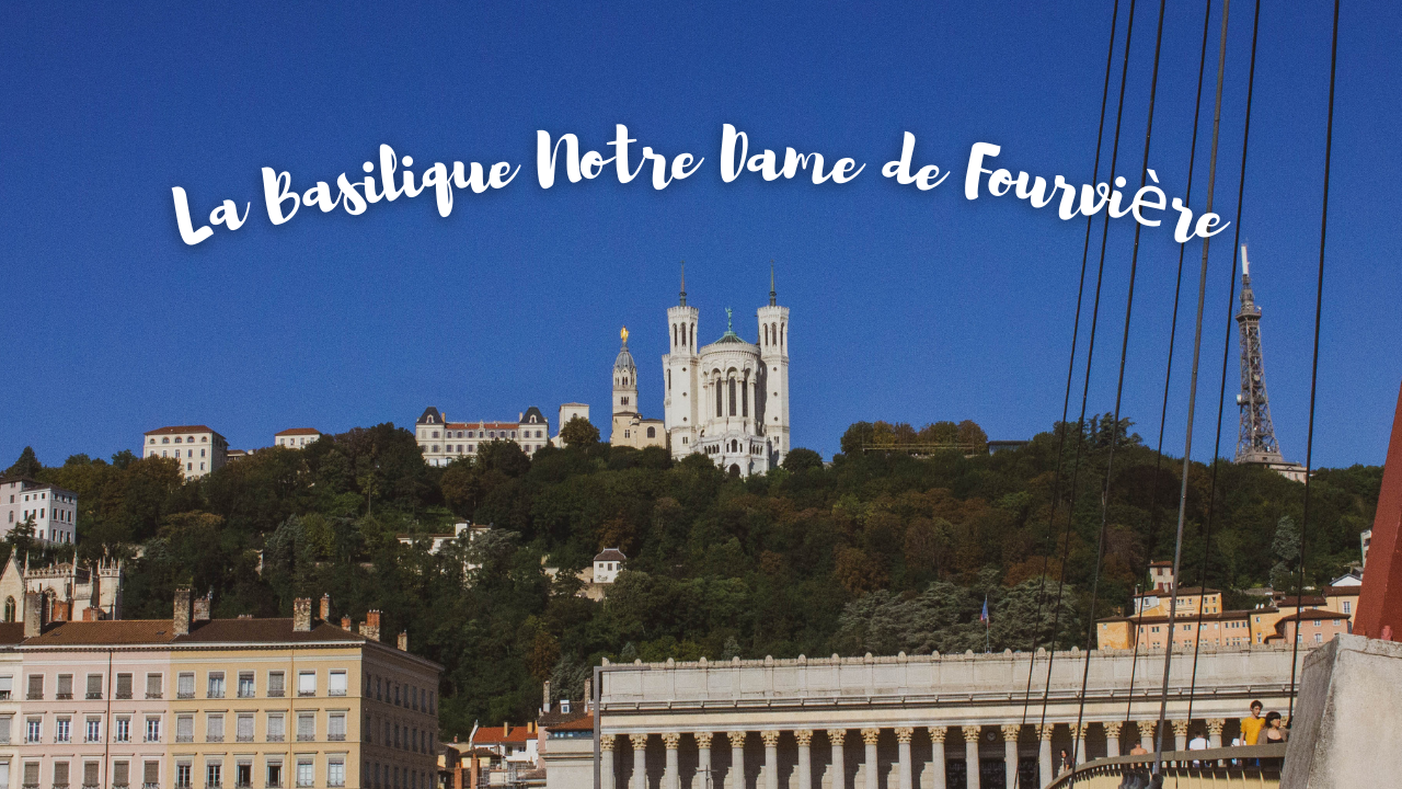 An image of the Basilica of Notre-Dame de Fourvière from the river on a sunny day.