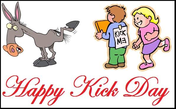 Kick Day Images Wallpapers Greetings Cards Pictures Status Message Quotes