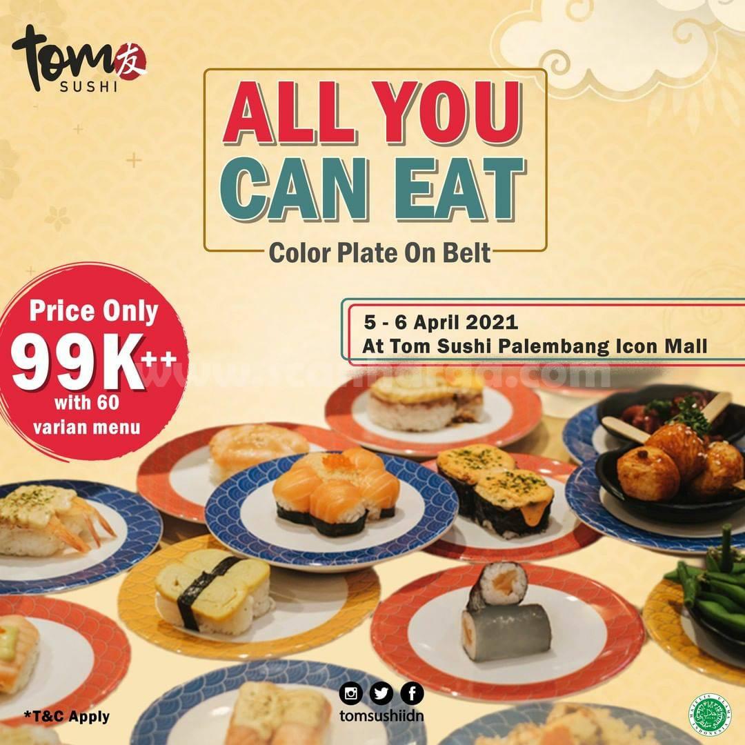 Tom Sushi Palembang Icon Mall Promo All You Can Eat harga hanya Rp 99K