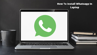 How To Install Whatsapp In Laptop