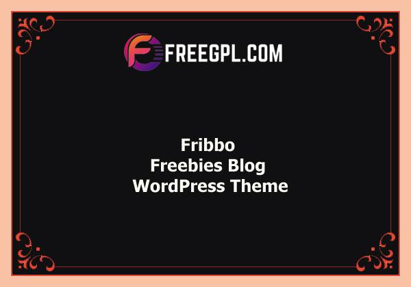 Fribbo - Freebies Blog WordPress Theme Nulled Download Free