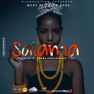 Audio |  Medy ft Chifu Beka - Salama | Download Mp3