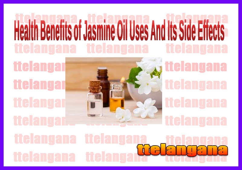 Health Benefits of Jasmine Oil Uses And Its Side Effects