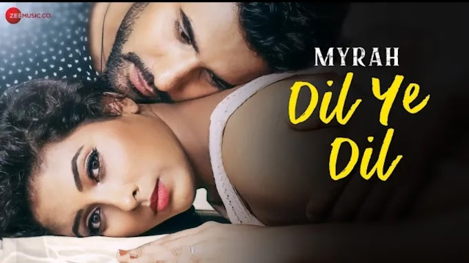Dil Ye Dil Lyrics – Myrah | Shruti Jain