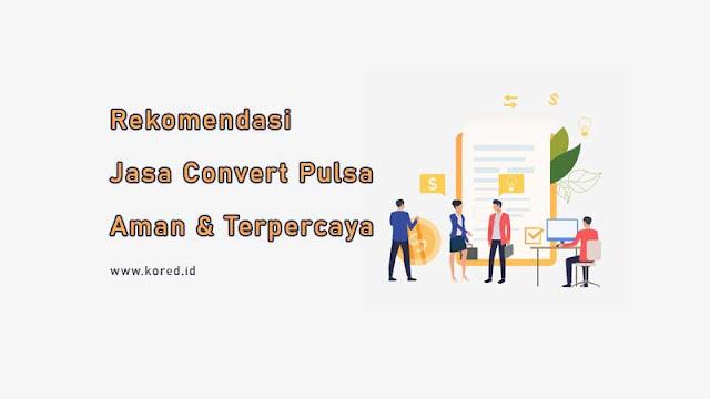 Daftar Rekomendasi Jasa Convert Pulsa Terpercaya
