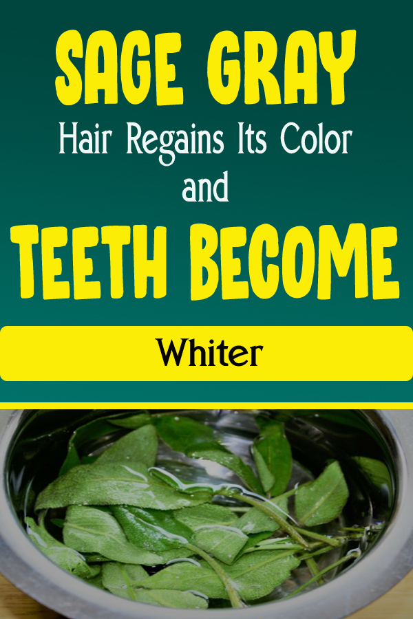 Sage – Gray Hair Regains Its Color and Teeth Become Whiter