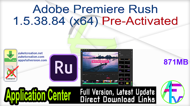 Adobe Premiere Rush 1.5.38.84 (x64) Pre-Activated