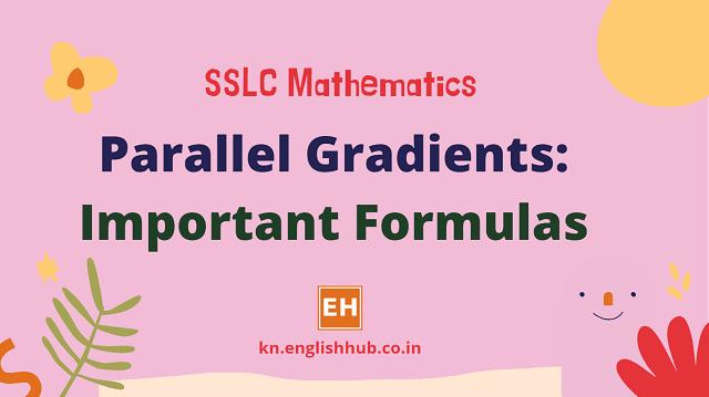 SSLC Mathematics: Parallel Gradients - Important Formulas