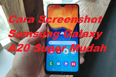 Cara Screenshot Samsung Galaxy A20 Super Mudah