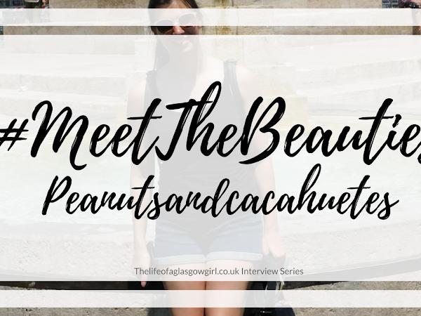 #MeetTheBeauties - Peanutsandcacahuetes