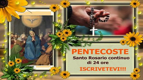 *°•♥•°* Santo Rosario continuo, di 24 ore, 31 maggio, Solennità di Pentecoste. Iscrivetevi!