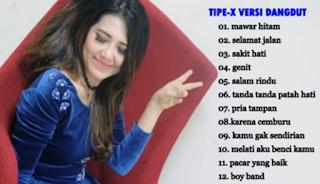 Download Lagu Mp3 TIPE - X Versi Dangdut Terbaru 2017 | Lagu Dangdut Koplo Pilihan Terbaik 2017 Terpopuler