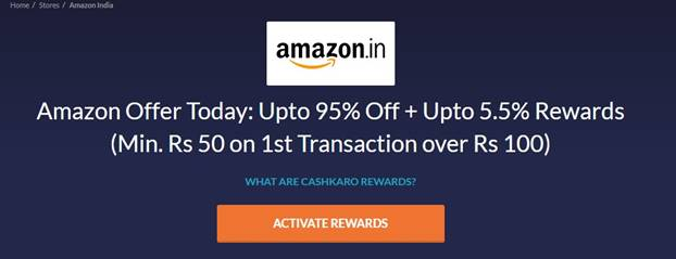 Amazon Offer Today: Upto 95% Off + Upto 5.5% Rewards (Min. Rs 50 on 1st Transaction over Rs 100)