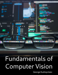 Fundamentals of Computer Vision - A gentle, accessible introduction to foundational concepts in computer vision and computational perception