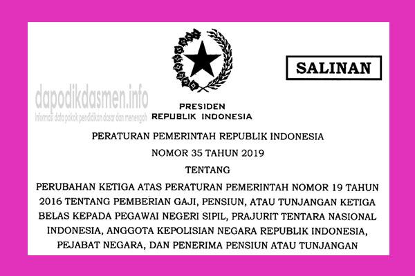 Peraturan Pemerintah Republik Indonesia Nomor 35 Tahun 2019 Tentang Pemberian Gaji, Pensiun, atau Tunjangan Ketiga Belas Kepada PNS, TNI, POLRI, Pejabat Negara, dan Penerima Pensiun Atau Tunjangan