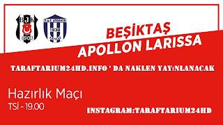 Beşiktaş - Apollon Larisas Hazırlık maçını canlı izle