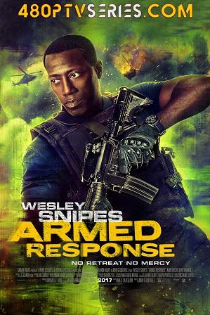 Watch Online Free Armed Response (2017) Full Hindi Dual Audio Movie Download 480p 720p Bluray