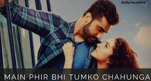 Phir Bhi Tumko Chahuga lyrics