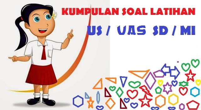Latihan Soal Ujian Sekolah Sd Tahun 2021 2020 2021 Serba Serbi Guru Serba Serbi Guru