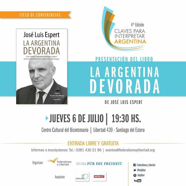 José Luis Espert presenta su libro La Argentina Devorada en Santiago del Estero