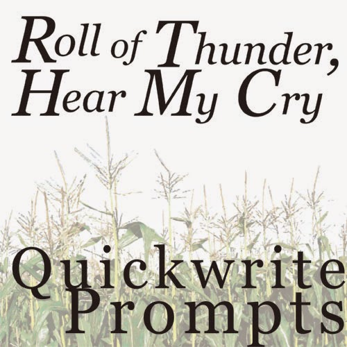 http://createdforlearning.blogspot.com/2015/02/roll-of-thunder-hear-my-cry-quickwrite.html