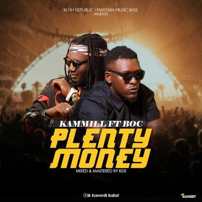 MUSIC: Kammill Plenty Money ft BOC