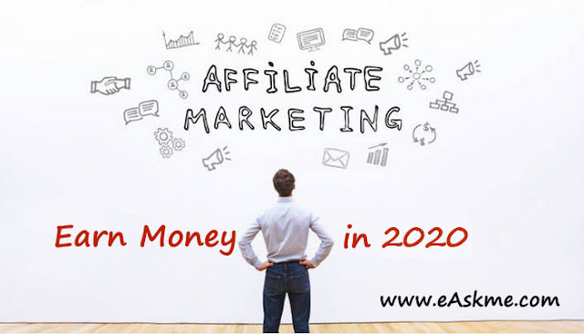 Affiliate Marketing – The Best Way to Earn Online Money in 2020: eAskme