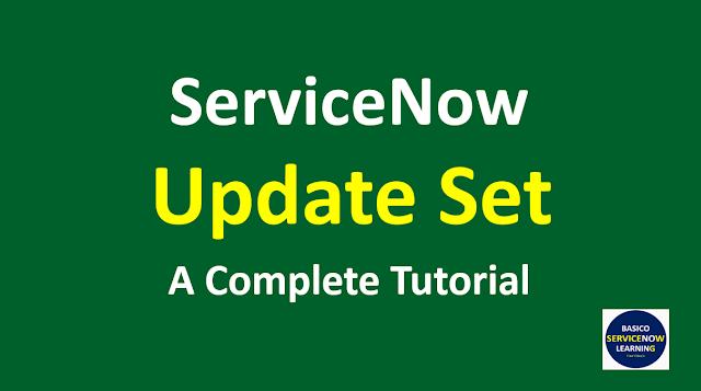 servicenow update set, update set in servicenow,update set example,servicenow update set example