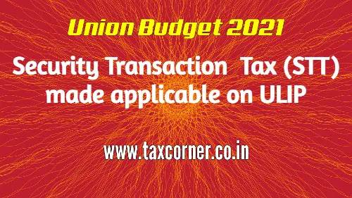 security-transaction-tax-stt-applicable-on-ulip-budget-2021