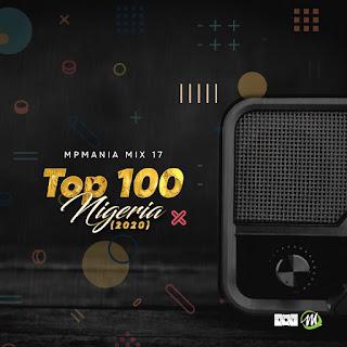 DOWNLOAD MIXTAPE: Top 100 Nigeria (2020) - Mpmania Mix 17