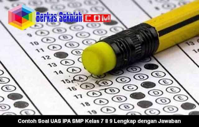 Download Contoh Soal UAS IPA SMP Kelas 7 8 9 Lengkap dengan Jawaban