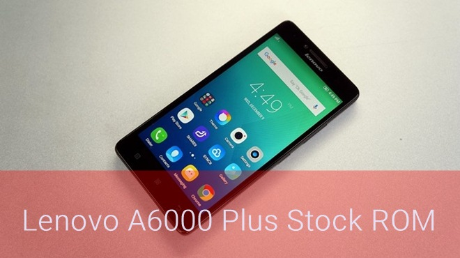 Lenovo A6000 Plus Stock ROM All Version