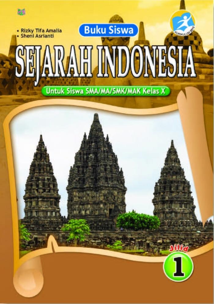 Buku Siswa Sejarah Indonesia Jilid 1 Untuk Siswa SMA/MA/SMK/MAK Kelas X Kurikulum 2013