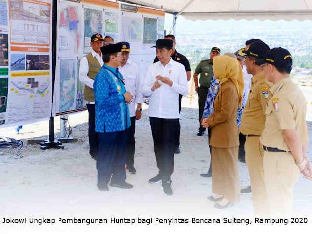 Jokowi Ungkap Pembangunan Huntap bagi Penyintas Bencana Sulteng, Rampung 2020